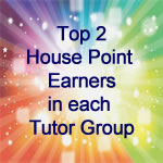 Top 2 Housepoint Earners – Well Done!